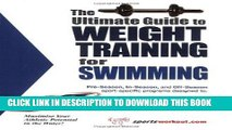 Best Seller The Ultimate Guide to Weight Training for Swimming (The Ultimate Guide to Weight