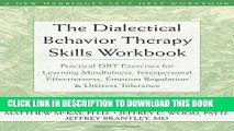 Ebook The Dialectical Behavior Therapy Skills Workbook: Practical DBT Exercises for Learning