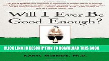 Ebook Will I Ever Be Good Enough?: Healing the Daughters of Narcissistic Mothers Free Read