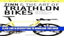 Best Seller Zinn and the Art of Triathlon Bikes: Aerodynamics, Bike Fit, Speed Tuning, and