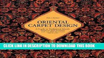 Best Seller Oriental Carpet Design: A Guide to Traditional Motifs, Patterns and Symbols Free
