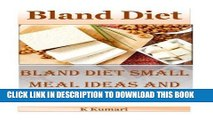 Best Seller Bland Diet: Bland Diet Small Meal Ideas and Recipes(Nutritional Health Benefits and