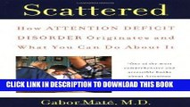 Ebook Scattered: How Attention Deficit Disorder Originates and What You Can Do About It Free