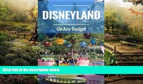 Must Have  Disneyland On Any Budget: Money Saving Tips from The Happiest Blog on Earth  Buy Now