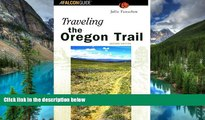 Must Have  Traveling the Oregon Trail, 2nd Edition (Historic Trail Guide Series)  Buy Now