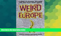 Ebook Best Deals  Weird Europe: A Guide to Bizarre, Macabre, and Just Plain Weird Sights  Full Ebook