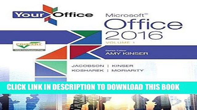 [PDF] Your Office: Microsoft Office 2016 Volume 1 (Your Office for Office 2016 Series) Full Online