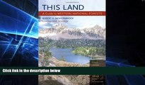 Ebook Best Deals  This Land: A Guide to Western National Forests  Full Ebook