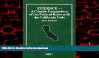 Buy book  Evidence, A Concise Comparison of the Federal Rules with the California Code, 2010