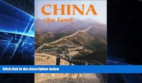 Ebook Best Deals  China the Land: The Land (Lands, Peoples, and Cultures)  Most Wanted
