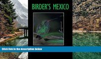 Big Deals  Birder s Mexico (Louise Lindsey Merrick Natural Environment Series)  Most Wanted