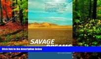 Best Deals Ebook  Savage Dreams: A Journey into the Landscape Wars of the American West  Most Wanted