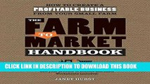 [FREE] EBOOK The Farm to Market Handbook: How to create a profitable business from your small farm