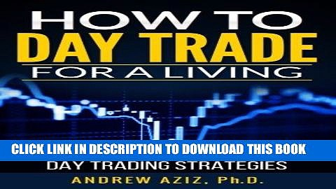 [FREE] EBOOK How to Day Trade for a Living: A Beginner s Guide to Trading Tools and Tactics, Money