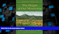 Buy NOW  The Height of Our Mountains: Nature Writing from Virginia s Blue Ridge Mountains and