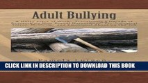 [READ] EBOOK Adult Bullying--A Nasty Piece of Work:: Translating Decade of Research on Non-Sexual