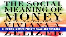 [READ] EBOOK The Social Meaning of Money: Pin Money, Paychecks, Poor Relief, and Other Currencies