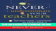 [FREE] EBOOK Never Underestimate Your Teachers: Instructional Leadership for Excellence in Every