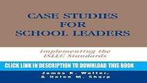 [READ] EBOOK Case Studies for School Leaders: Implementing the ISLLC Standards ONLINE COLLECTION