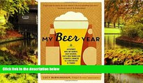 Ebook deals  My Beer Year: Adventures with Hop Farmers, Craft Brewers, Chefs, Beer Sommeliers, and
