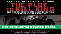 Ebook The Plot to Kill King: The Truth Behind the Assassination of Martin Luther King Jr. Free Read