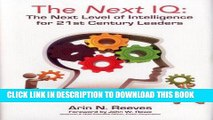 [READ] EBOOK The Next IQ: The Next Level of Intelligence for 21st Century Leaders BEST COLLECTION