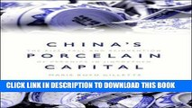 [READ] EBOOK China s Porcelain Capital: The Rise, Fall and Reinvention of Ceramics in Jingdezhen