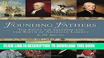Best Seller Founding Fathers: The Fight for Freedom and the Birth of American Liberty Free Download