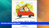 Deals in Books  Car Trips With Kitty: How to make road trips with your feline friend(s) safe,