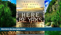Best Buy Deals  Here Be Yaks: Travels in Far West Tibet  Best Seller Books Best Seller