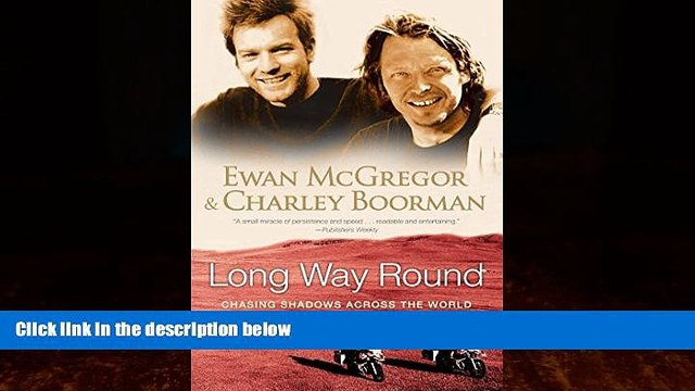 Best Buy PDF  Long Way Round: Chasing Shadows Across the World  Full Ebooks Most Wanted