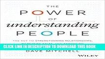 [READ] EBOOK The Power of Understanding People: The Key to Strengthening Relationships, Increasing