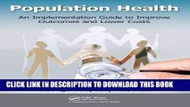 [FREE] EBOOK Population Health: An Implementation Guide to Improve Outcomes and Lower Costs ONLINE