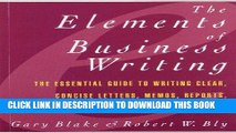 [FREE] EBOOK Elements of Business Writing: A Guide to Writing Clear, Concise Letters, Mem BEST