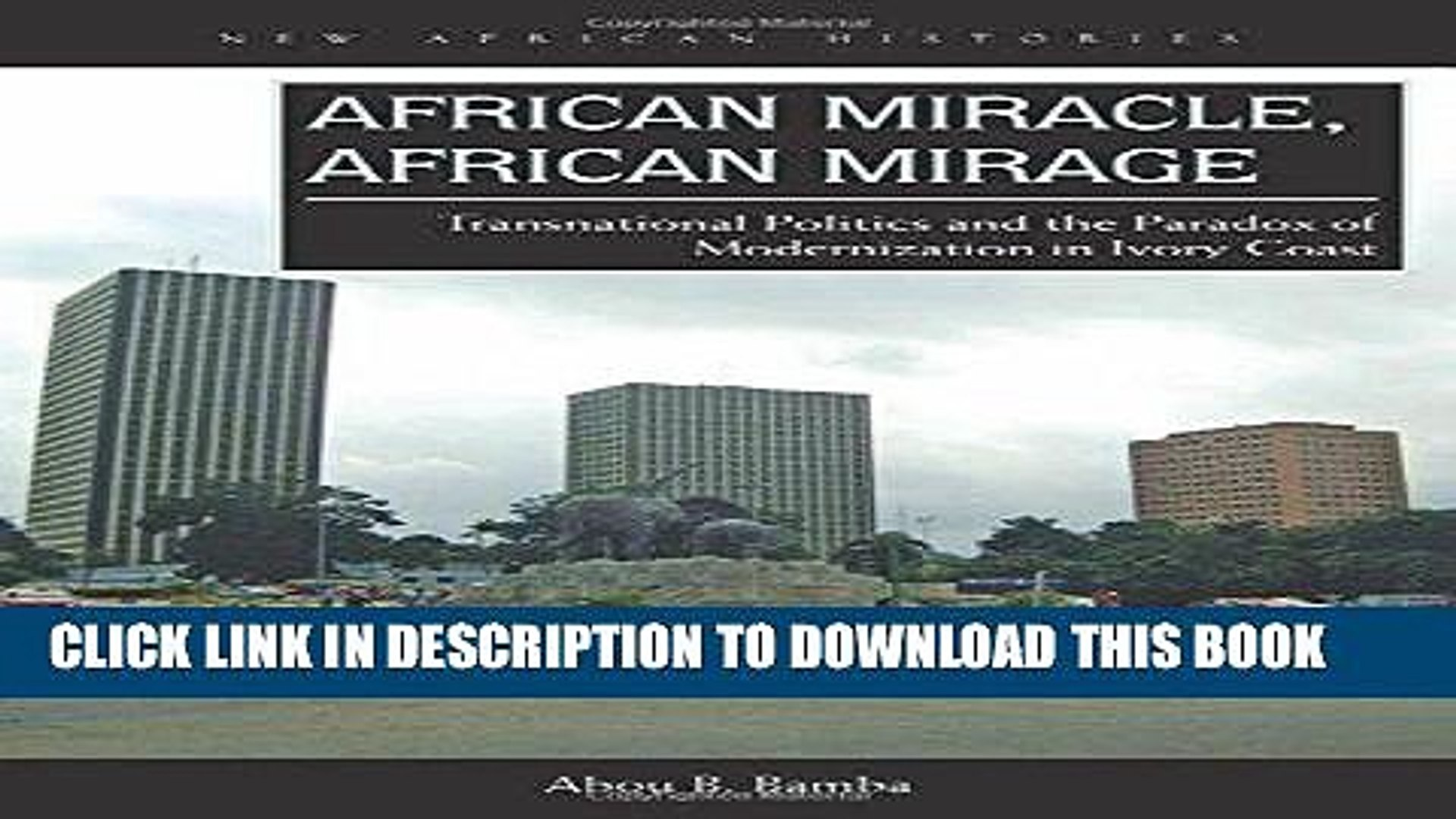 Read Now African Miracle, African Mirage: Transnational Politics and the Paradox of Modernization