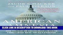 Read Now American Amnesia: How the War on Government Led Us to Forget What Made America Prosper