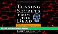 Best books  Teasing Secrets from the Dead: My Investigations at America s Most Infamous Crime