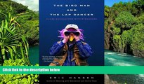 Ebook Best Deals  The Bird Man and the Lap Dancer: Close Encounters with Strangers  Most Wanted