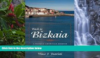 Big Deals  Back to Bizkaia: A Basque-American Memoir (The Basque Series)  Best Buy Ever