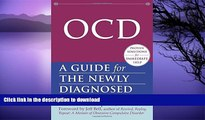 READ BOOK  OCD: A Guide for the Newly Diagnosed (The New Harbinger Guides for the Newly Diagnosed