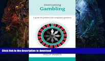 EBOOK ONLINE  Overcoming Problem Gambling - A guide for problem and compulsive gamblers