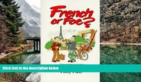Best Deals Ebook  French or Foe?: Getting the Most Out of Visiting, Living and Working in France
