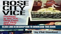 Read Now Rose City Vice: Portland in the 70 s — Dirty Cops and Dirty Robbers PDF Book
