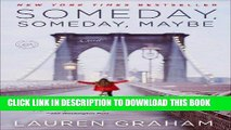 Best Seller Someday, Someday, Maybe: A Novel Free Read