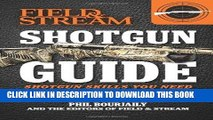 Best Seller Shotgun Guide (Field   Stream): Shotgun Skills You Need Free Read