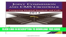 [PDF] 2013 Joint Commission and CMS Crosswalk: Comparing Hospital Standards and Cops (Jcr, Joint