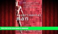 liberty book  Experimental Man: What One Man s Body Reveals about His Future, Your Health, and Our