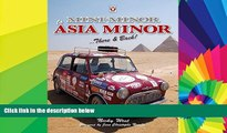 Ebook Best Deals  Mini Minor to Asia Minor: There   Back  Buy Now