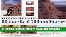 [PDF] The Complete Rock Climber: The complete practical handbook on rock climbing from first steps