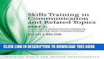 [PDF] Skills Training in Communication and Related Topics: Pt. 2 (Training Tools for Health